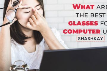 What are the best glasses for computer use?
